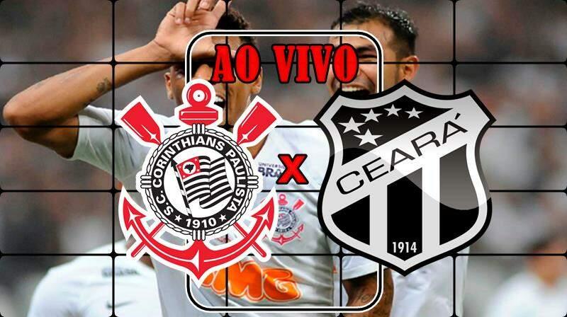 Corinthians x Ceara ao vivo. Foto/Montagem