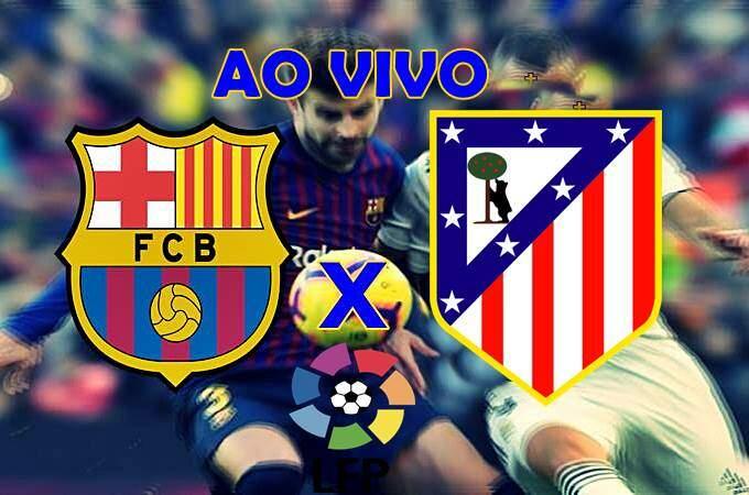 Jogo Barcelona x Atlético de Madrid AO VIVO online. Foto/Montagem