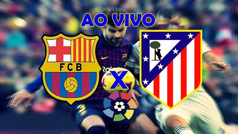 Onde assistir o jogo Barcelona x Atlético de Madrid AO VIVO. Foto/Montagem
