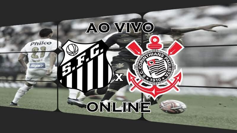 Transmissão de Santos x Corinthians ao vivo. FOTO/MONTAGEM